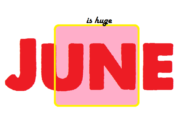 June is huge