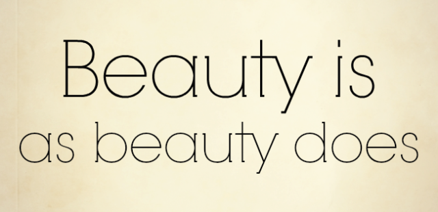 Beauty_is_as_beauty_does